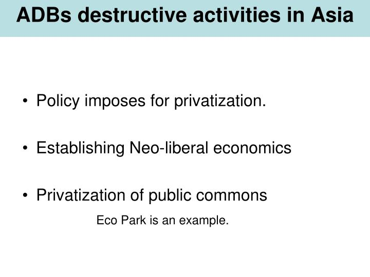 ADBs destructive activities in Asia