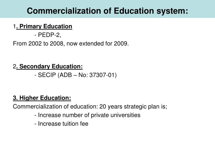 Commercialization of Education system: