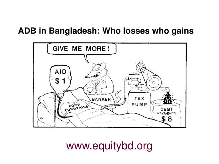 ADB in Bangladesh: Who losses who gains