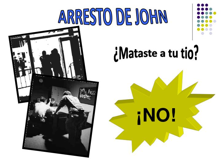 ARRESTO DE JOHN