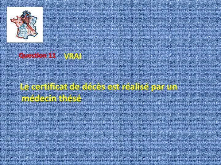 Le certificat de décès est réalisé par un médecin thésé