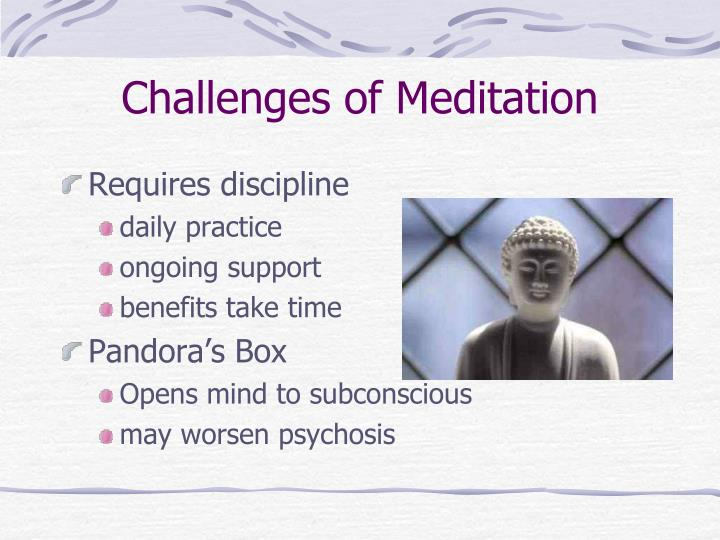 Challenges of Meditation