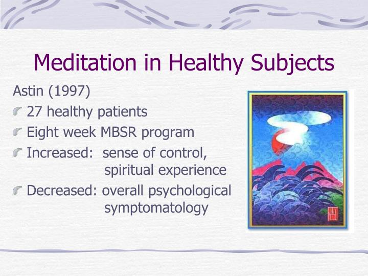 Meditation in Healthy Subjects