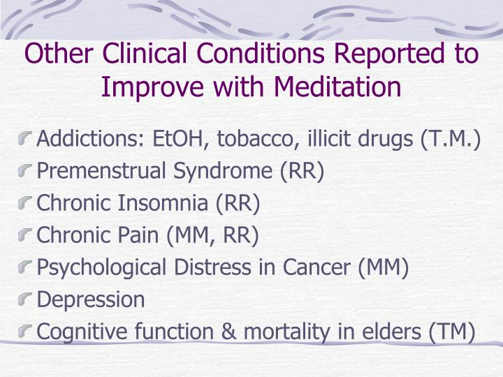 Other Clinical Conditions Reported to Improve with Meditation