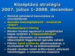 k z pt v strat gia 2007 j lius 1 2008 december