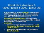 r vid t v strat gia i 2003 j lius 1 2007 j nius 30
