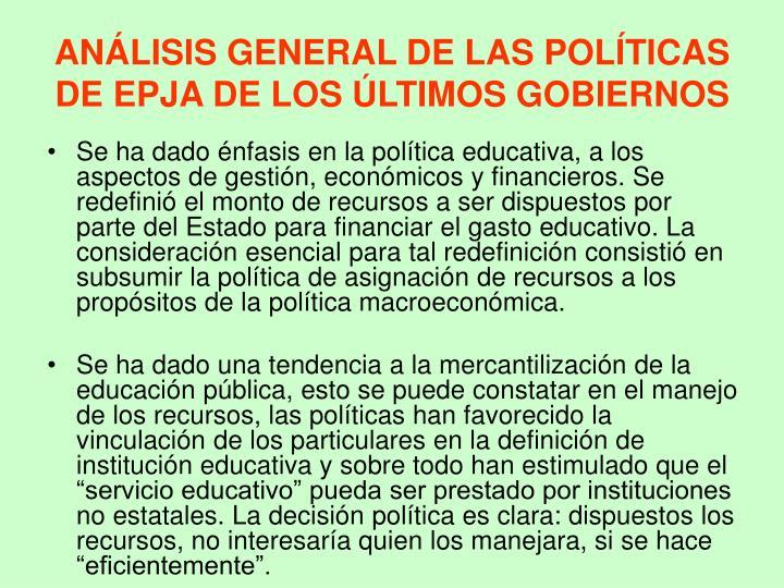 ANÁLISIS GENERAL DE LAS POLÍTICAS DE EPJA DE LOS ÚLTIMOS GOBIERNOS