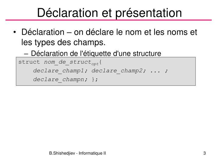 Déclaration et présentation