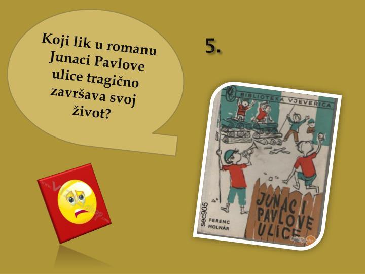 Koji lik u romanu Junaci Pavlove ulice tragično završava svoj život?