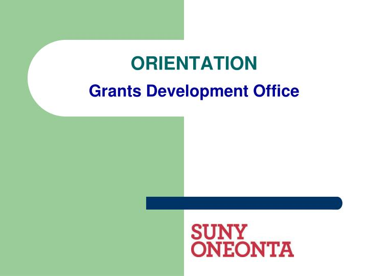 Orientation grants development office