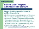 student grant program administered by the gdo