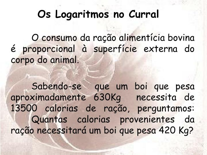Os Logaritmos no Curral
