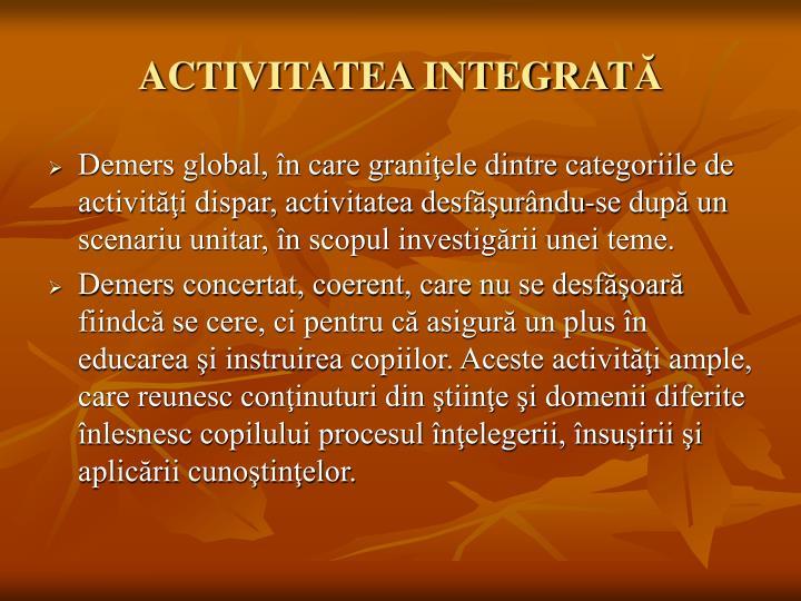 ACTIVITATEA INTEGRAT