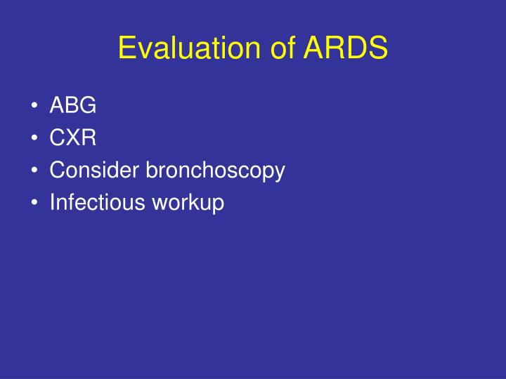 Evaluation of ARDS