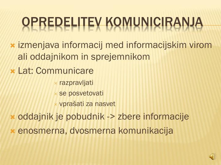 izmenjava informacij med informacijskim virom ali oddajnikom in sprejemnikom