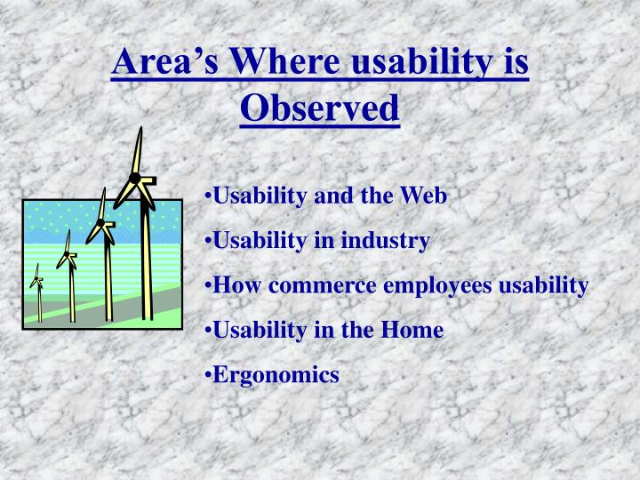 Area's Where usability is Observed
