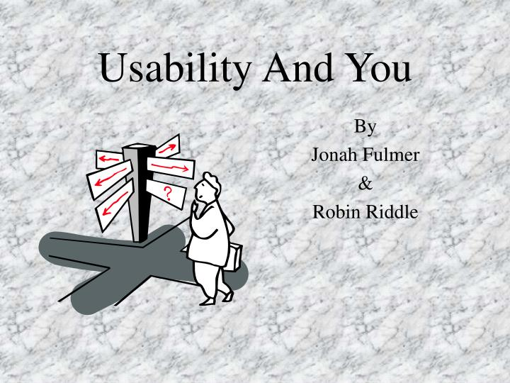 Usability and you