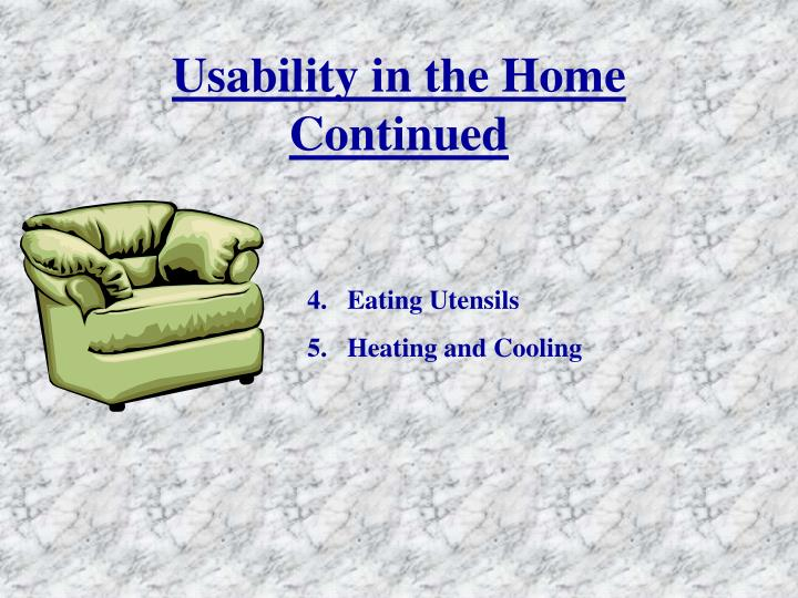 Usability in the Home Continued
