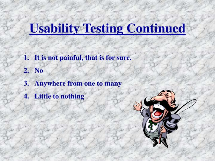 Usability Testing Continued