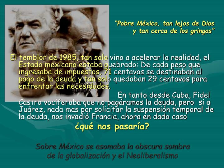 """""""Pobre México, tan lejos de Dios"""