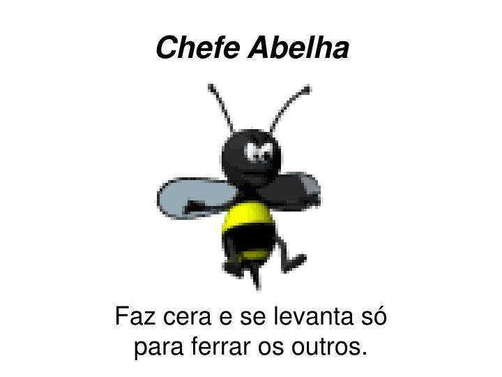 Chefe Abelha