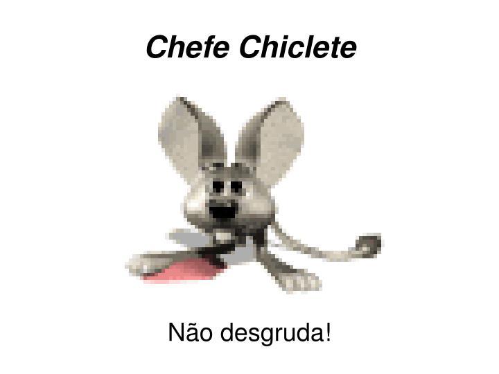 Chefe Chiclete