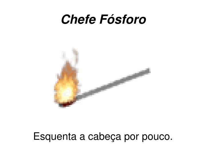 Chefe Fósforo