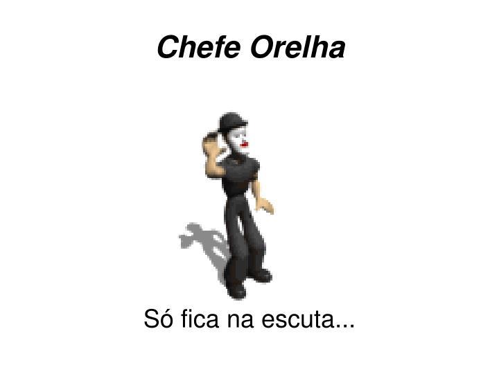 Chefe Orelha