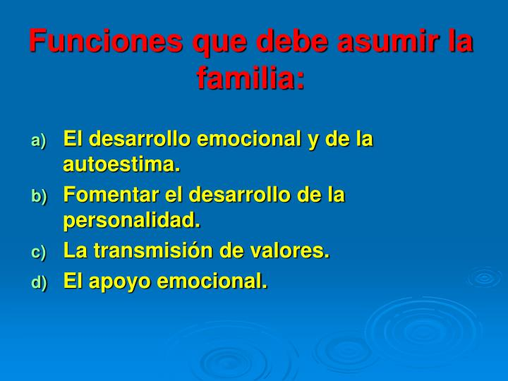 Funciones que debe asumir la familia: