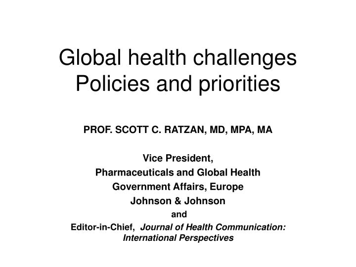 Global health challenges policies and priorities