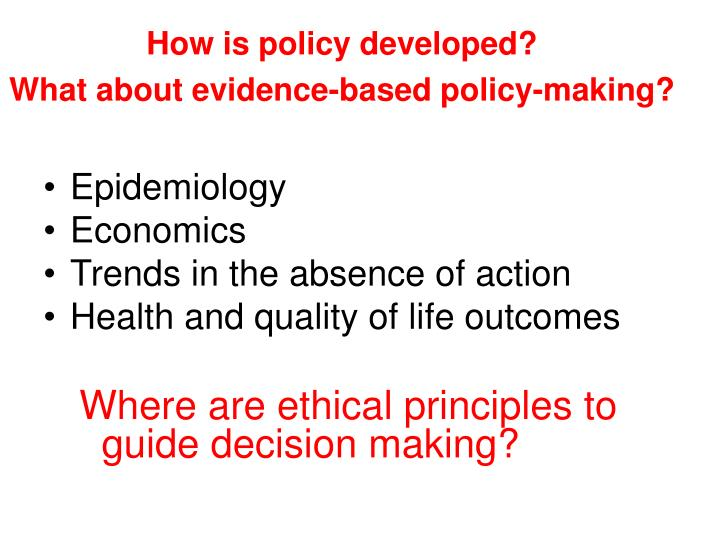 How is policy developed?