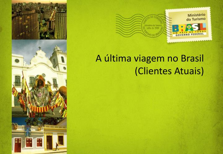 A ltima viagem no Brasil