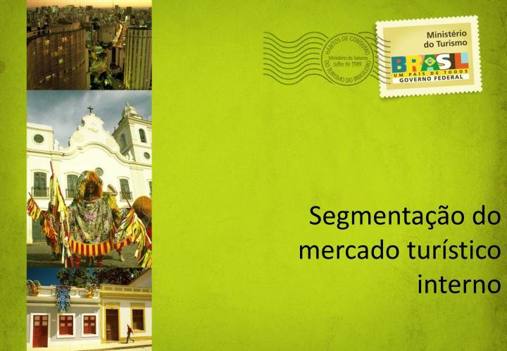 Segmentação do mercado turístico interno