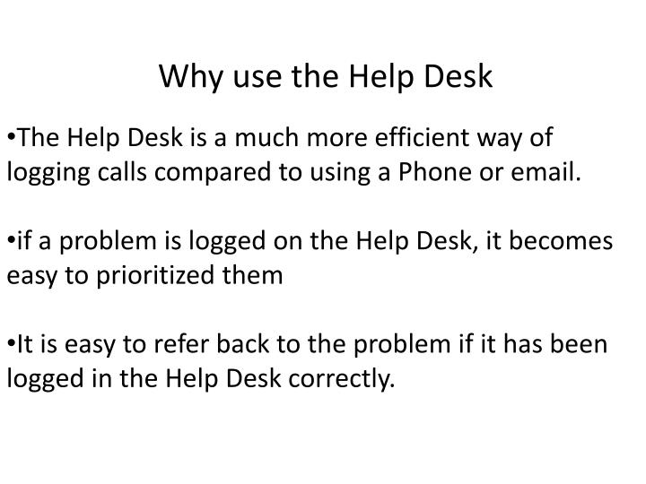 Why use the Help Desk