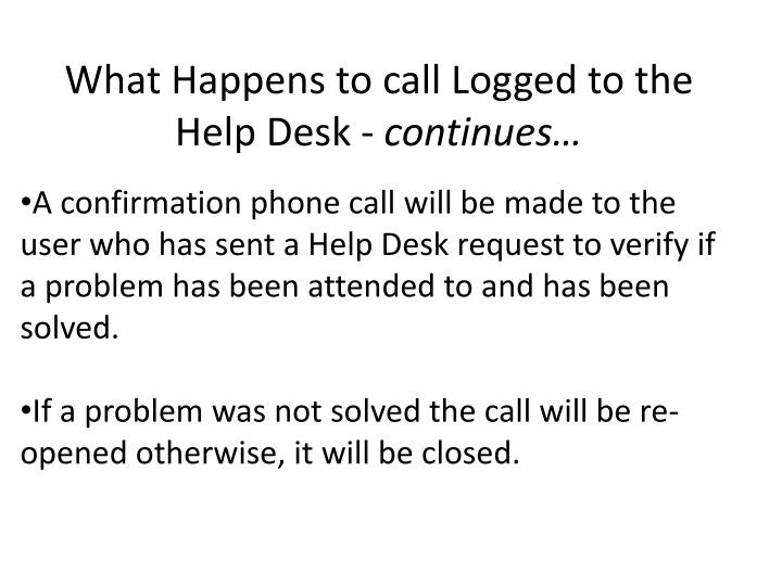 What Happens to call Logged to the Help Desk -