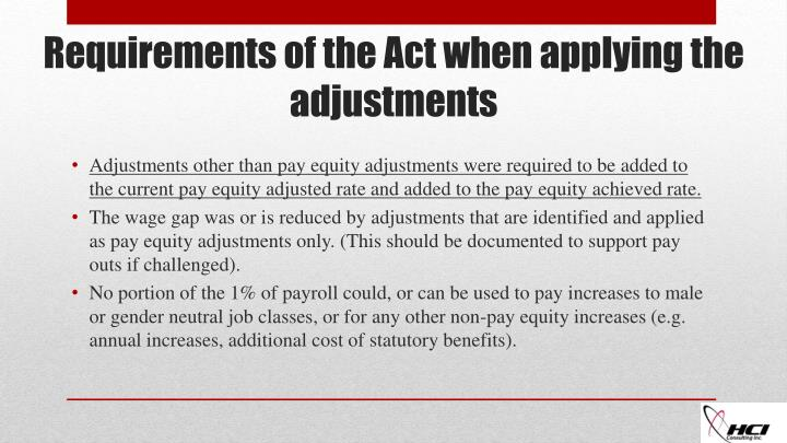 Adjustments other than pay equity adjustments were required to be added to the current pay equity adjusted rate and added to the pay equity achieved rate.