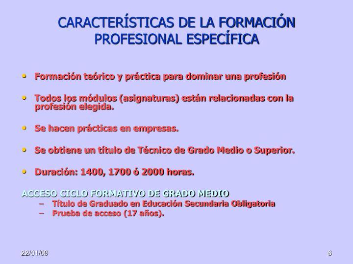 CARACTERÍSTICAS DE LA FORMACIÓN PROFESIONAL ESPECÍFICA