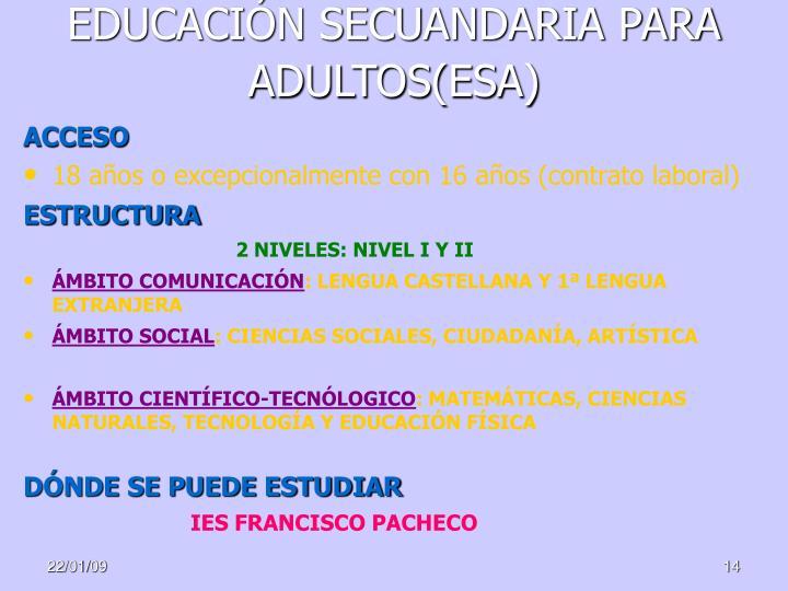 EDUCACIÓN SECUANDARIA PARA ADULTOS(ESA)