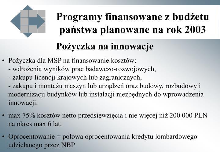 Programy finansowane z budżetu państwa planowane na rok 2003