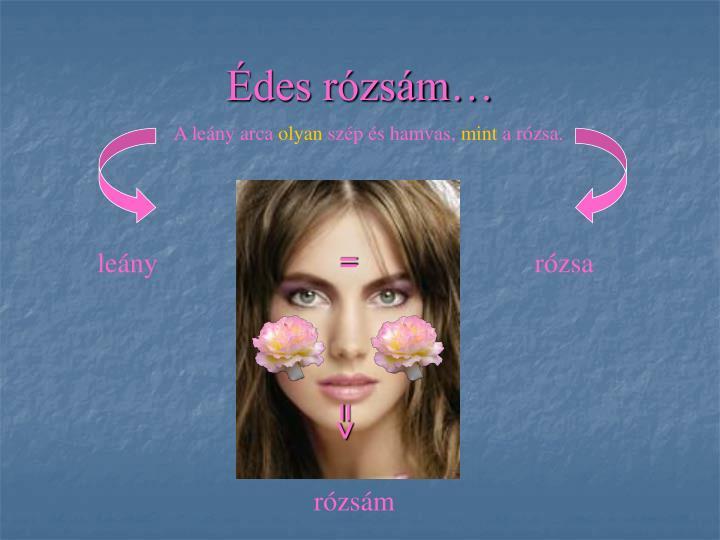 Édes rózsám…