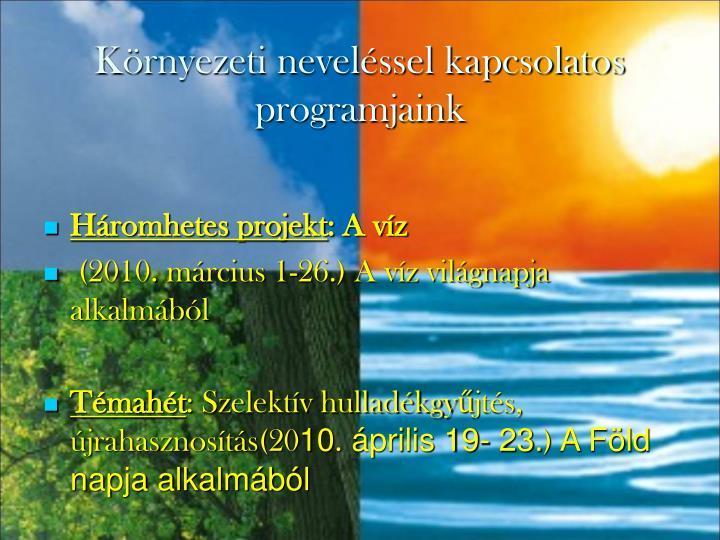 Környezeti neveléssel kapcsolatos programjaink
