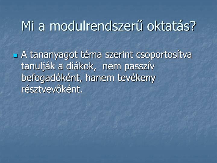 Mi a modulrendszerű oktatás?