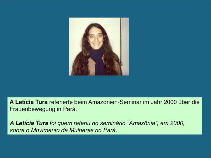 A Letícia Tura