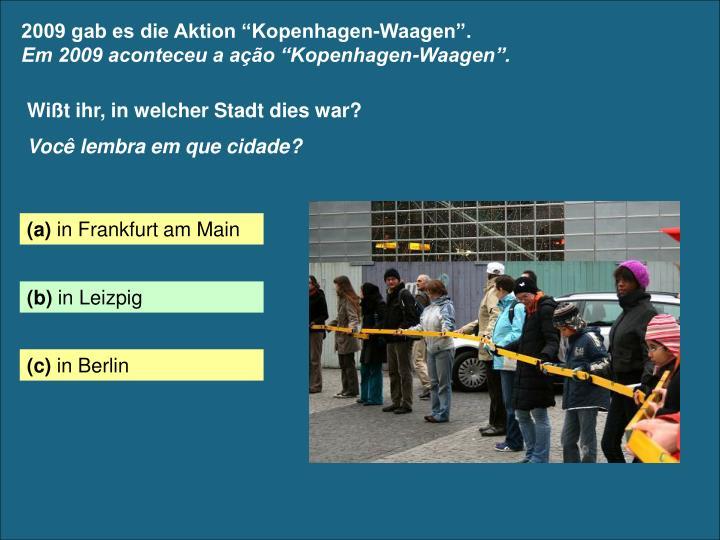 """2009 gab es die Aktion """"Kopenhagen-Waagen""""."""