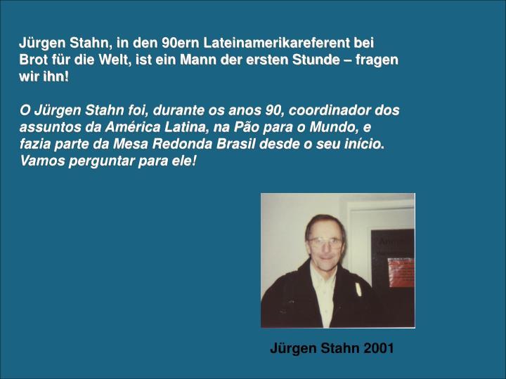 Jürgen Stahn, in den 90ern Lateinamerikareferent bei Brot für die Welt, ist ein Mann der ersten Stunde – fragen wir ihn!
