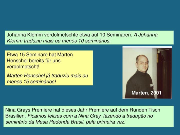 Johanna Klemm verdolmetschte etwa auf 10 Seminaren.