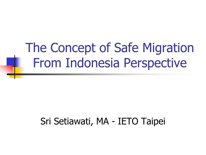 The concept of safe migration from indonesia perspective