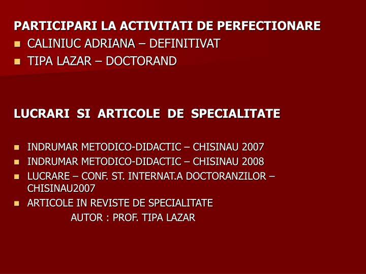 PARTICIPARI LA ACTIVITATI DE PERFECTIONARE