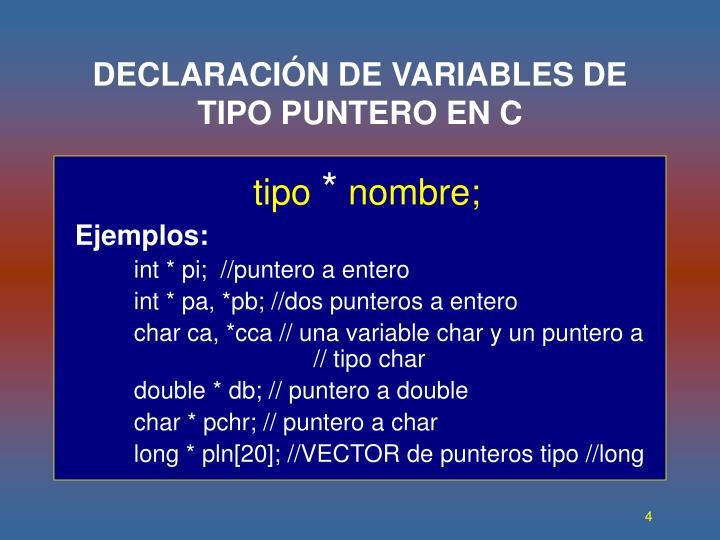 DECLARACIÓN DE VARIABLES DE TIPO PUNTERO EN C