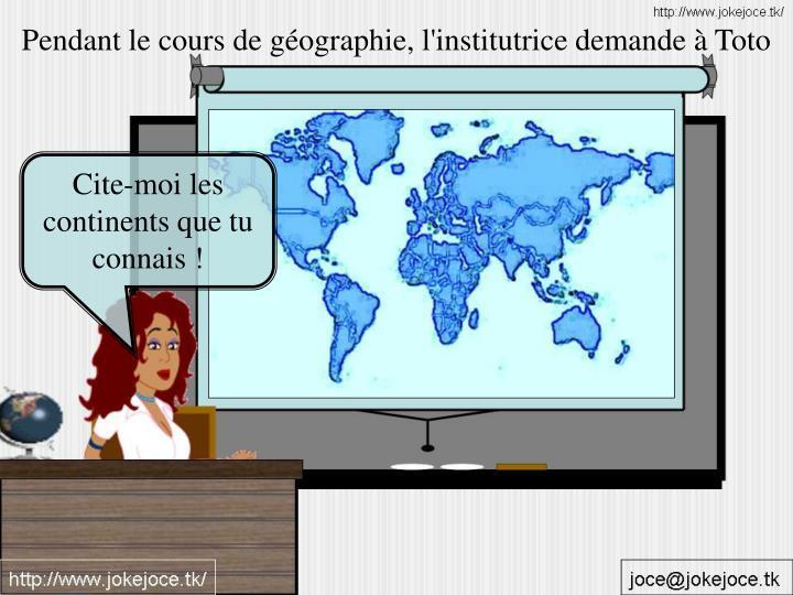 Pendant le cours de géographie, l'institutrice demande à Toto